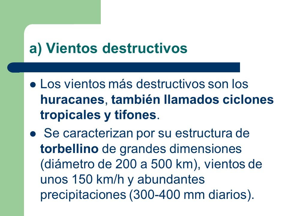 a) Vientos destructivos