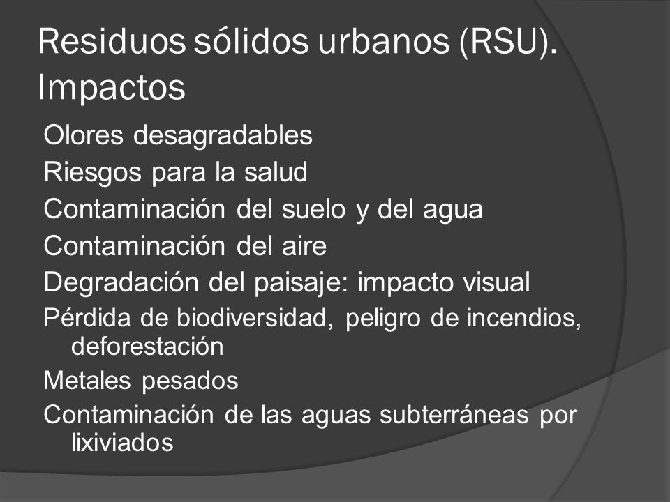 Residuos sólidos urbanos (RSU). Impactos