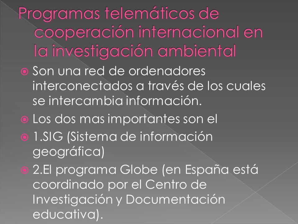 Programas telemáticos de cooperación internacional en la investigación ambiental