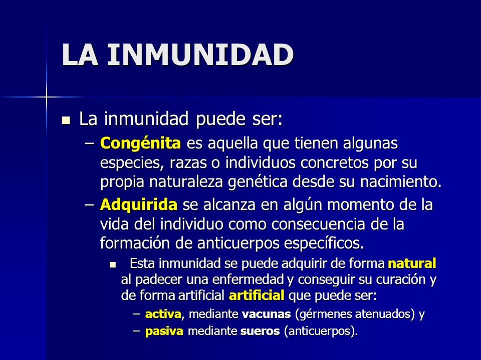 LA INMUNIDAD La inmunidad puede ser: