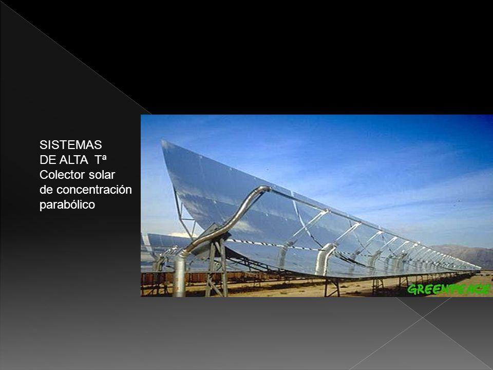 SISTEMAS DE ALTA Tª Colector solar de concentración parabólico