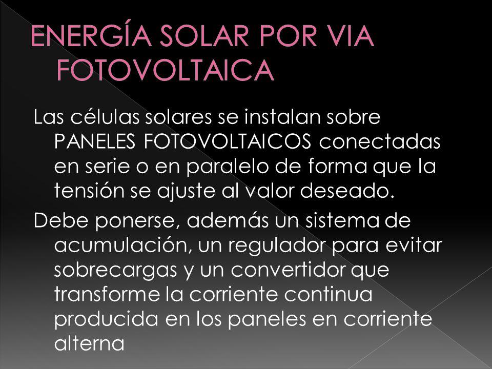 ENERGÍA SOLAR POR VIA FOTOVOLTAICA