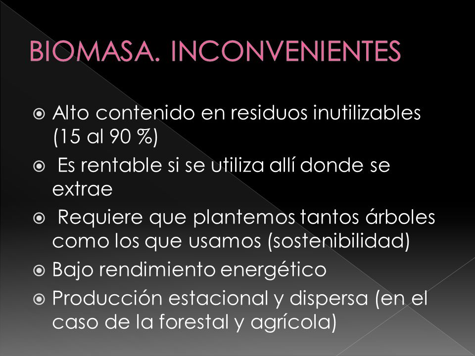 BIOMASA. INCONVENIENTES