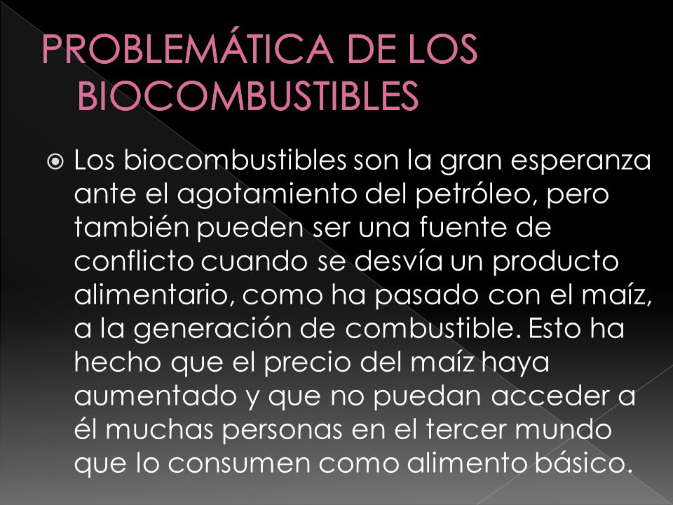 PROBLEMÁTICA DE LOS BIOCOMBUSTIBLES