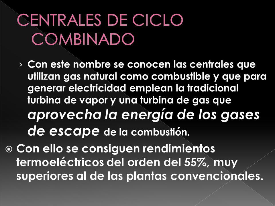 CENTRALES DE CICLO COMBINADO