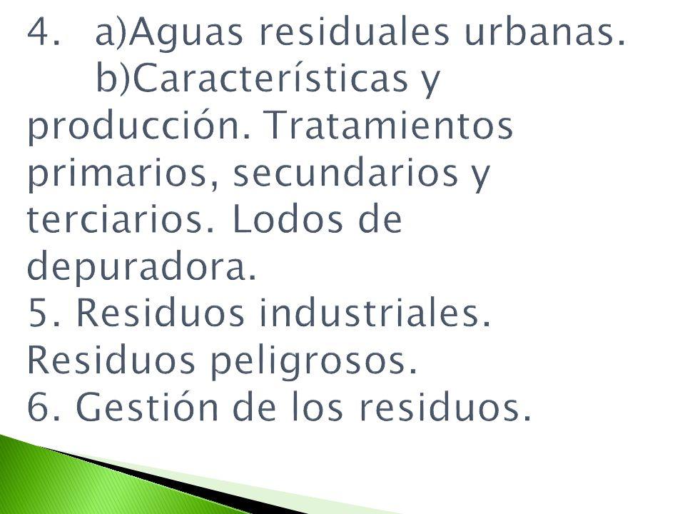 4. a)Aguas residuales urbanas. b)Características y producción
