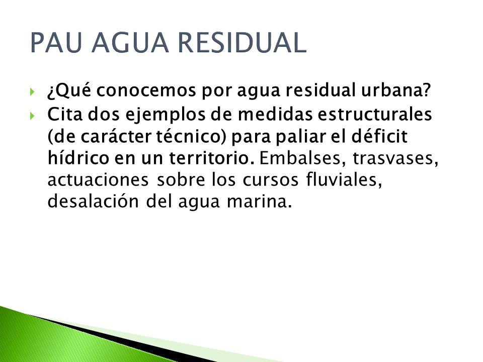 PAU AGUA RESIDUAL ¿Qué conocemos por agua residual urbana