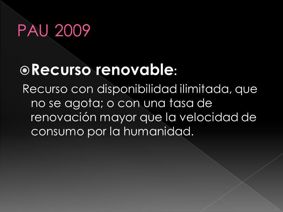 PAU 2009 Recurso renovable: