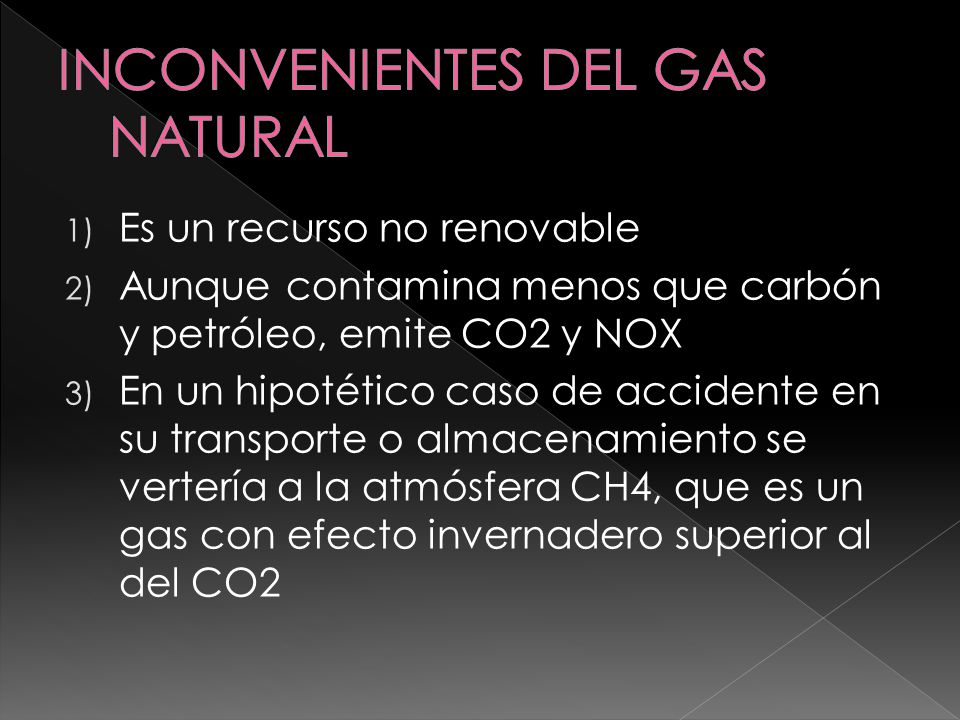 INCONVENIENTES DEL GAS NATURAL