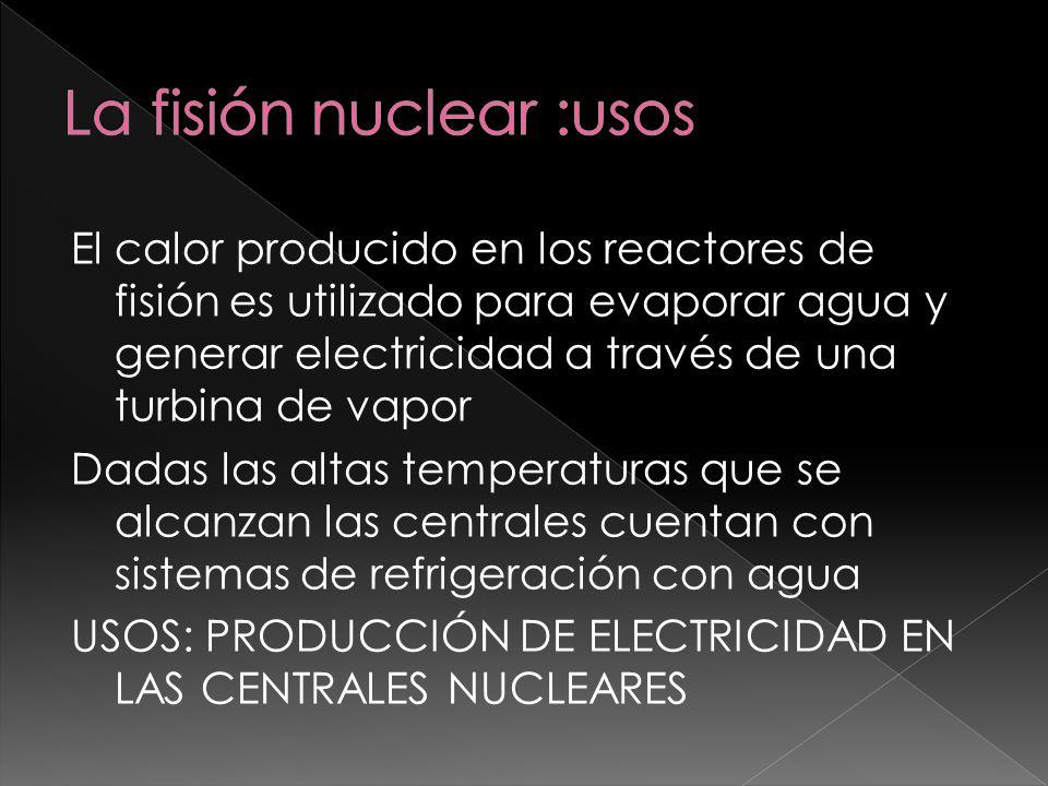 La fisión nuclear :usos