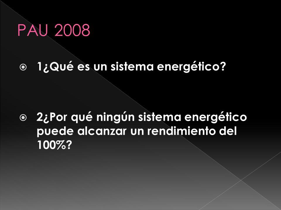 PAU 2008 1¿Qué es un sistema energético