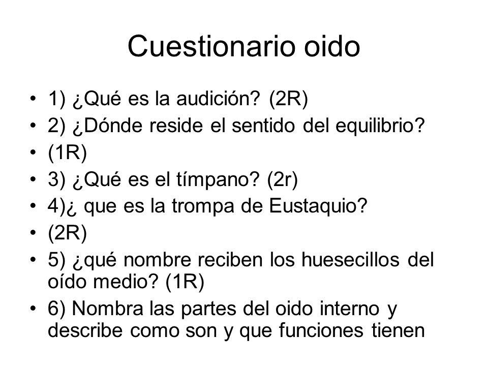 Cuestionario oido 1) ¿Qué es la audición (2R)