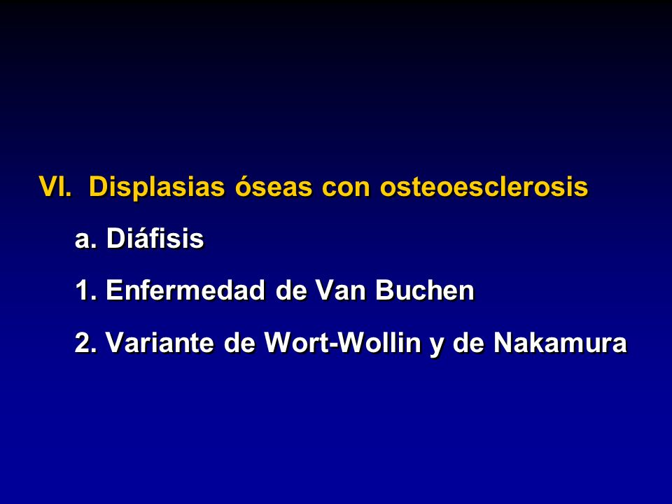 VI. Displasias óseas con osteoesclerosis