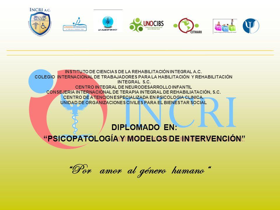 DIPLOMADO EN: PSICOPATOLOGÍA Y MODELOS DE INTERVENCIÓN