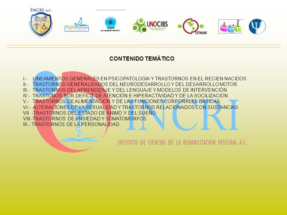 CONTENIDO TEMÁTICO I.- LINEAMIENTOS GENERALES EN PSICOPATOLOGIA Y TRASTORNOS EN EL RECIEN NACIDOS.