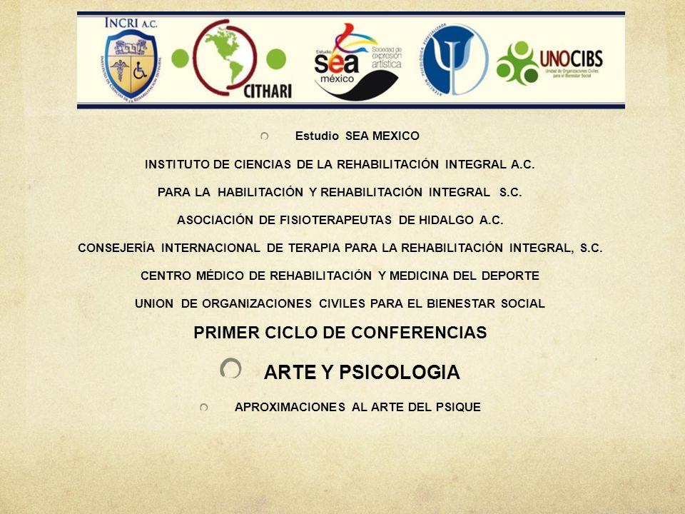 ARTE Y PSICOLOGIA PRIMER CICLO DE CONFERENCIAS Estudio SEA MEXICO