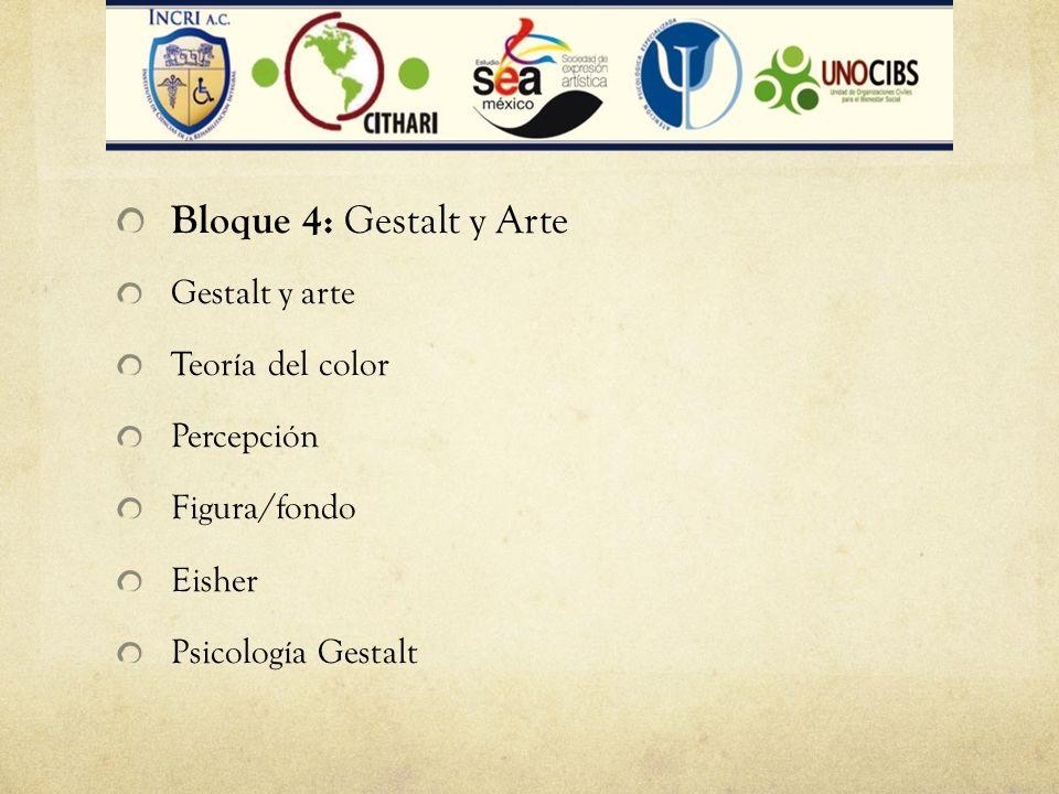 Bloque 4: Gestalt y Arte Gestalt y arte Teoría del color Percepción