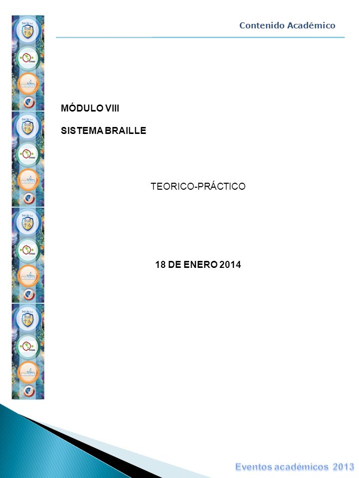 MÓDULO VIII SISTEMA BRAILLE TEORICO-PRÁCTICO 18 DE ENERO 2014