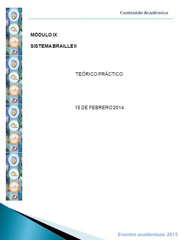 MÓDULO IX SISTEMA BRAILLE II TEÓRICO PRÁCTICO 15 DE FEBRERO 2014