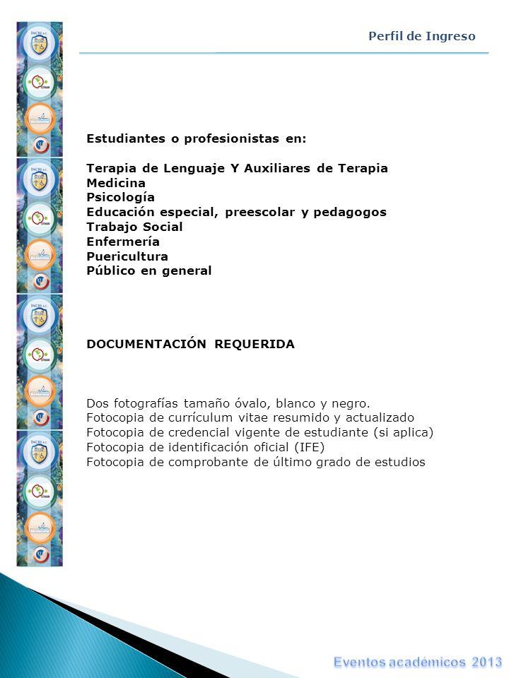 Eventos académicos 2013 Estudiantes o profesionistas en: