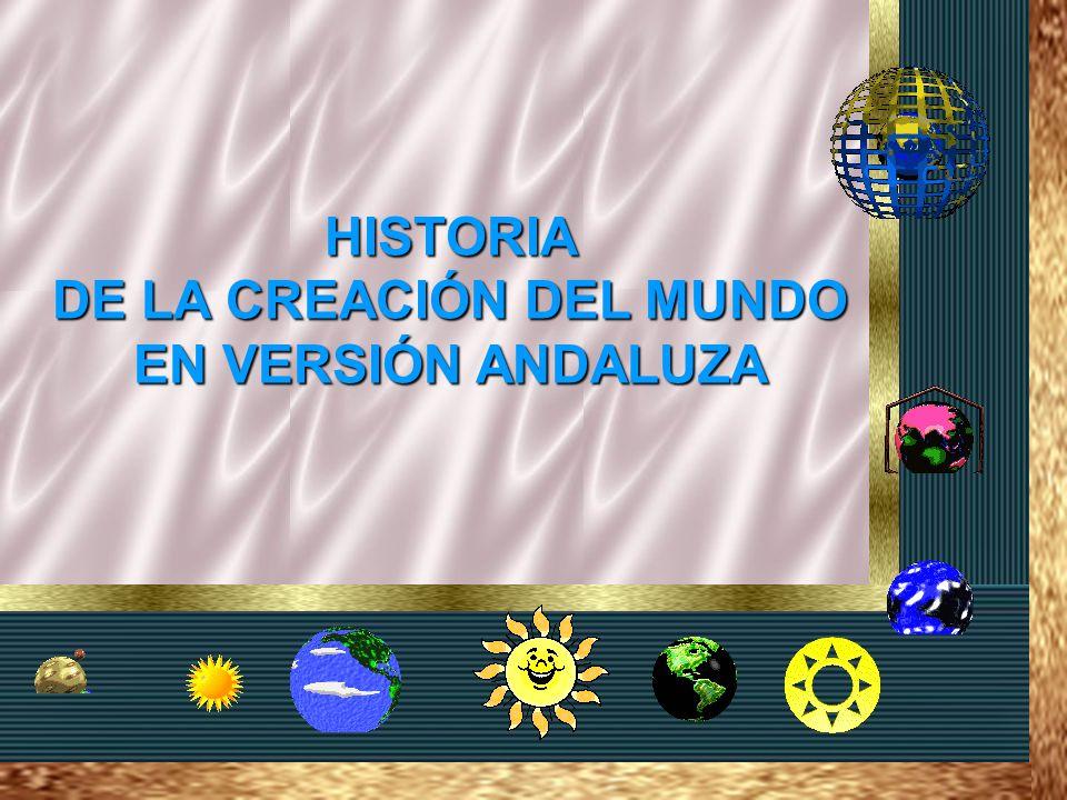 DE LA CREACIÓN DEL MUNDO EN VERSIÓN ANDALUZA