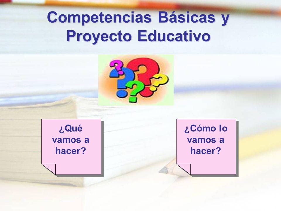Competencias Básicas y Proyecto Educativo