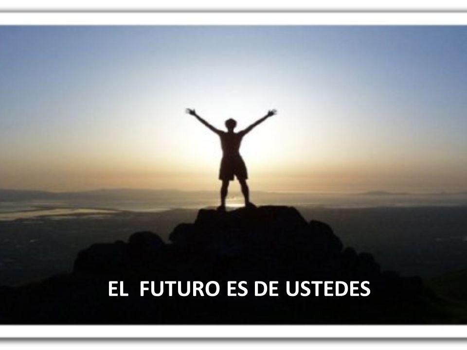 EL FUTURO ES DE USTEDES