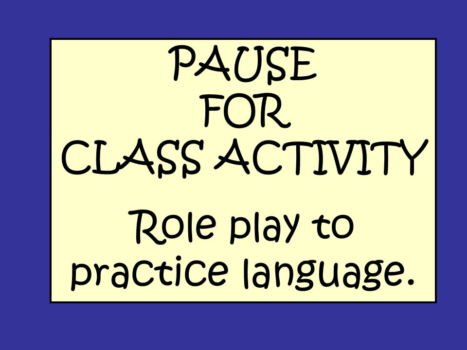 PAUSE FOR CLASS ACTIVITY
