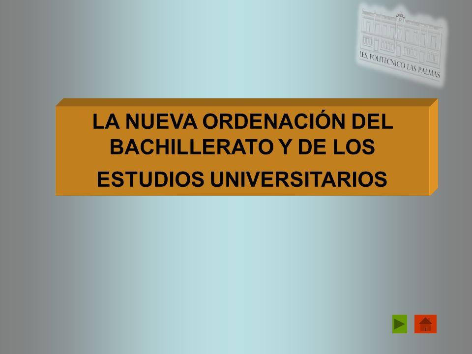 LA NUEVA ORDENACIÓN DEL BACHILLERATO Y DE LOS ESTUDIOS UNIVERSITARIOS