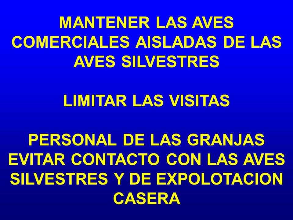 MANTENER LAS AVES COMERCIALES AISLADAS DE LAS AVES SILVESTRES