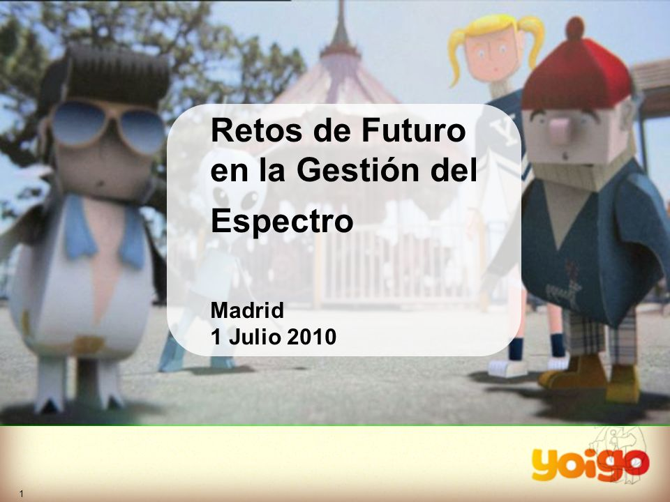Retos de Futuro en la Gestión del Espectro Madrid 1 Julio 2010