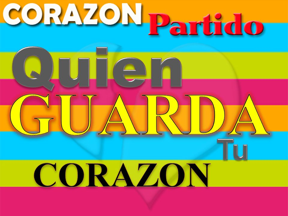 Quien GUARDA Tu CORAZON