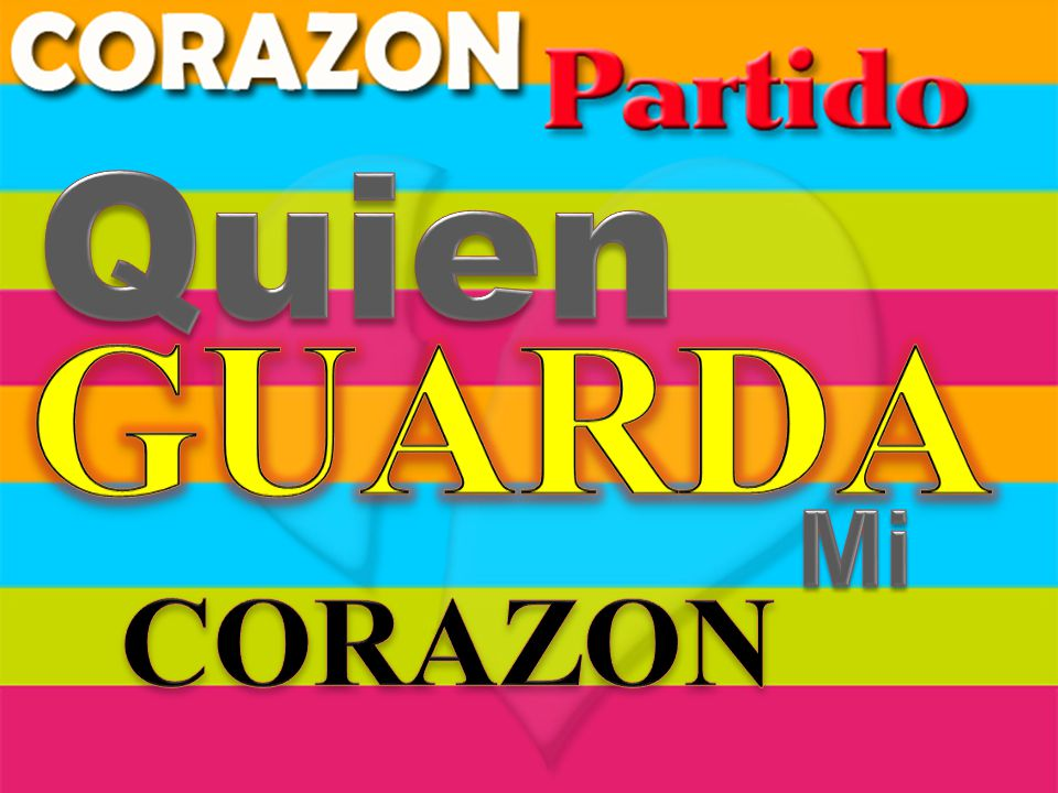 Quien GUARDA Mi CORAZON