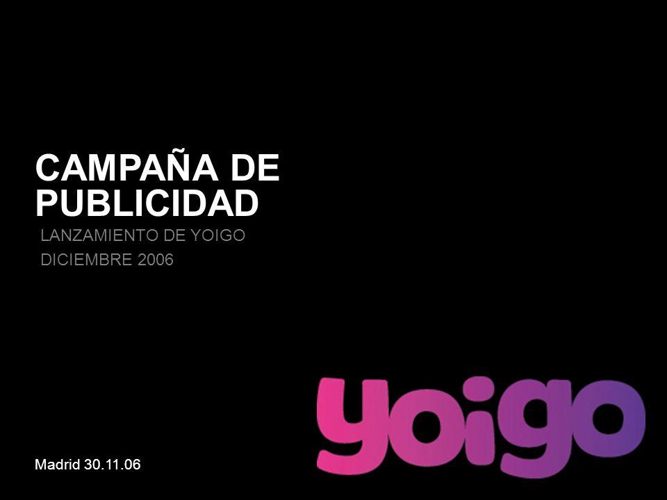 CAMPAÑA DE PUBLICIDAD LANZAMIENTO DE YOIGO DICIEMBRE 2006