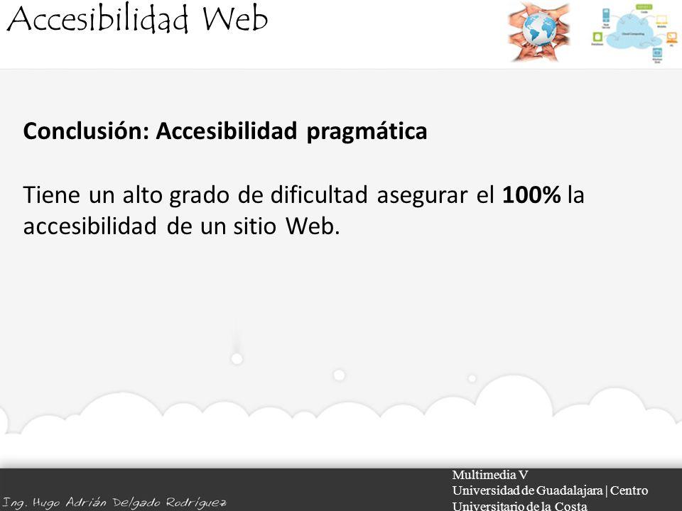 Accesibilidad Web Conclusión: Accesibilidad pragmática