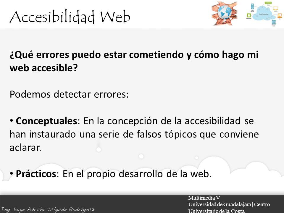 Accesibilidad Web ¿Qué errores puedo estar cometiendo y cómo hago mi web accesible Podemos detectar errores: