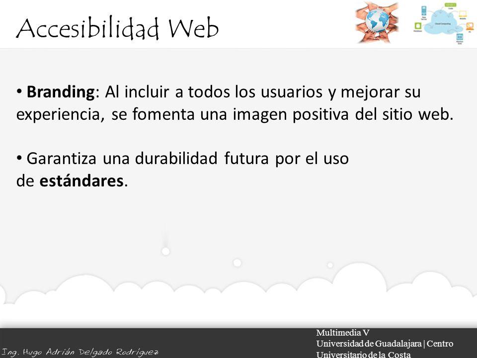 Accesibilidad Web Branding: Al incluir a todos los usuarios y mejorar su experiencia, se fomenta una imagen positiva del sitio web.