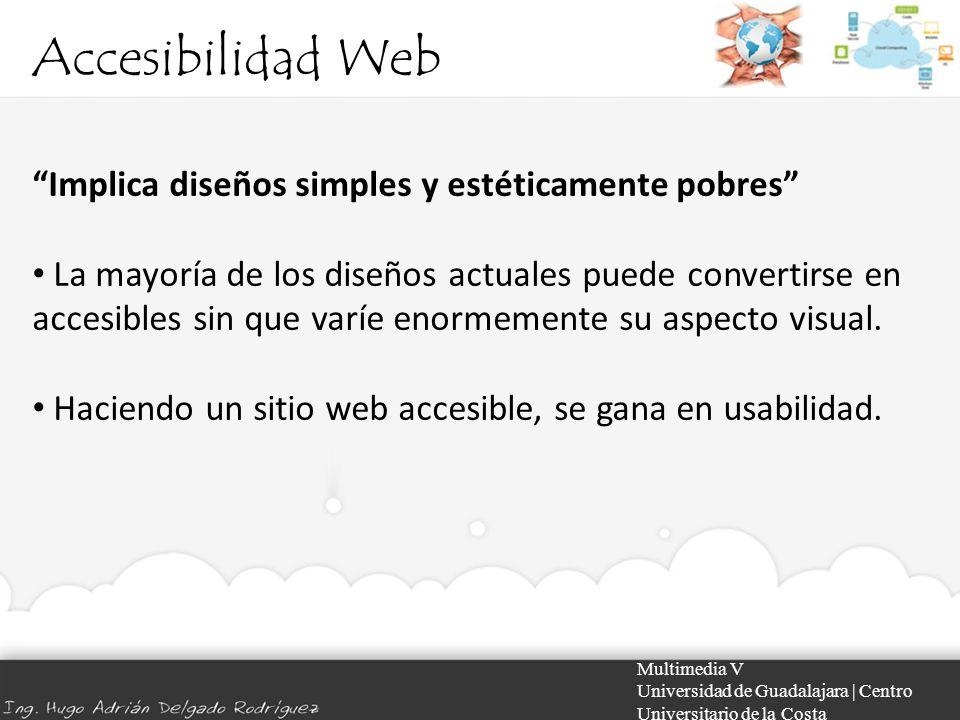 Accesibilidad Web Implica diseños simples y estéticamente pobres