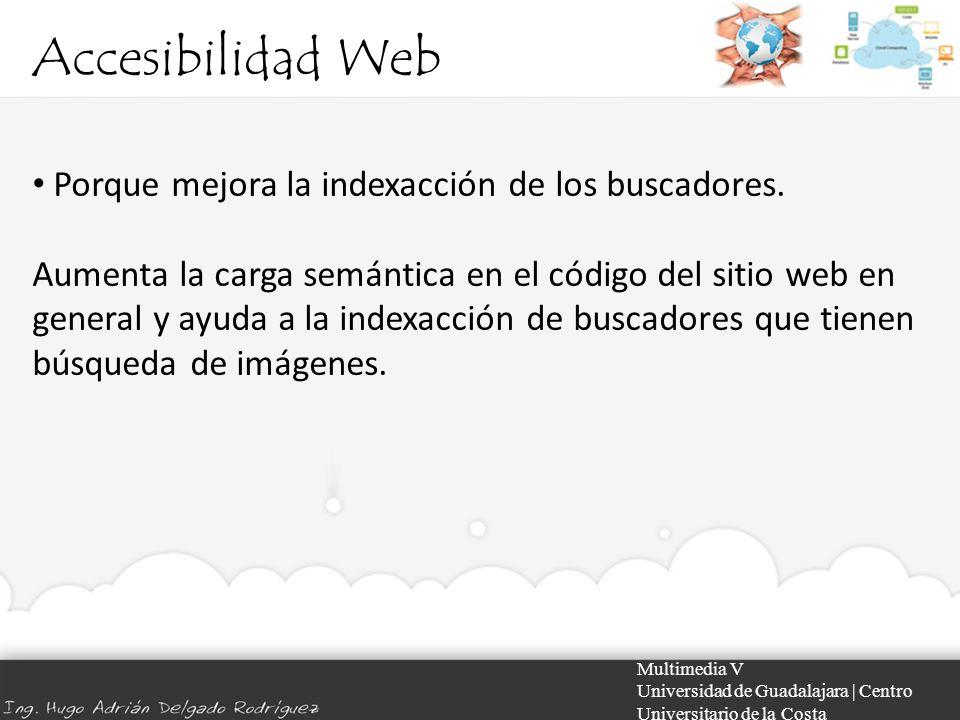 Accesibilidad Web Porque mejora la indexacción de los buscadores.