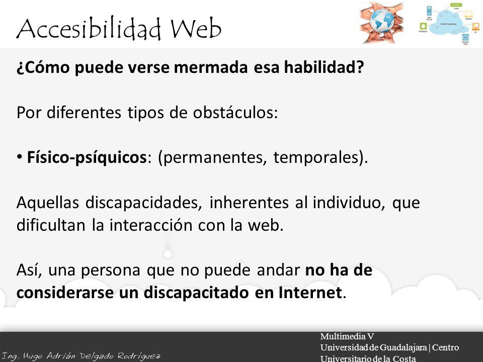 Accesibilidad Web ¿Cómo puede verse mermada esa habilidad