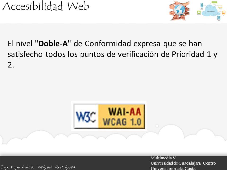 Accesibilidad Web El nivel Doble-A de Conformidad expresa que se han satisfecho todos los puntos de verificación de Prioridad 1 y 2.