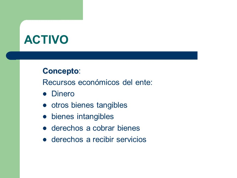 ACTIVO Concepto: Recursos económicos del ente: Dinero