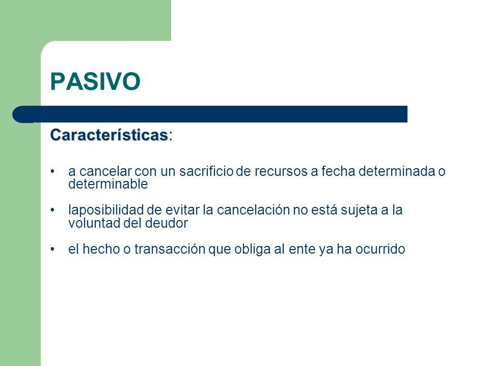 PASIVO Características: