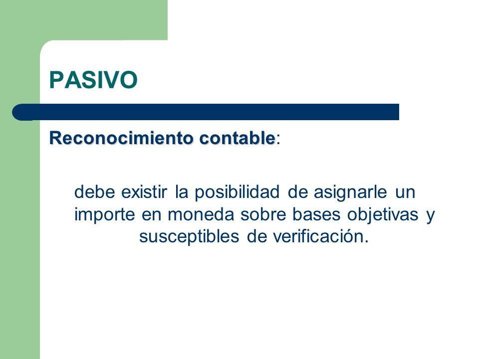 PASIVO Reconocimiento contable: