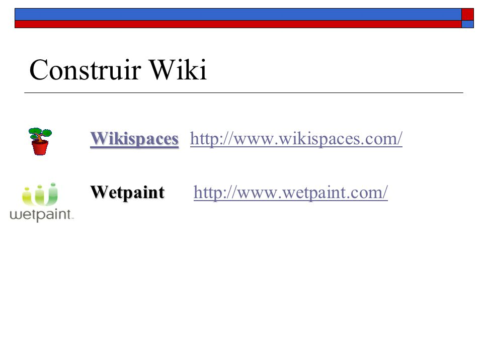 Construir Wiki Wikispaces http://www.wikispaces.com/