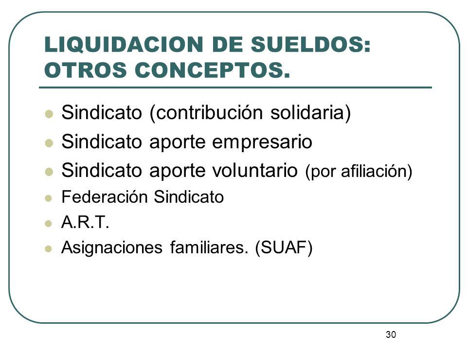 LIQUIDACION DE SUELDOS: OTROS CONCEPTOS.