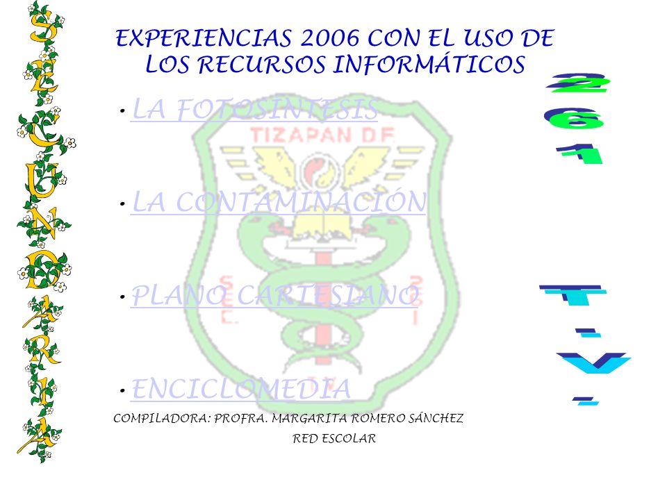 EXPERIENCIAS 2006 CON EL USO DE LOS RECURSOS INFORMÁTICOS