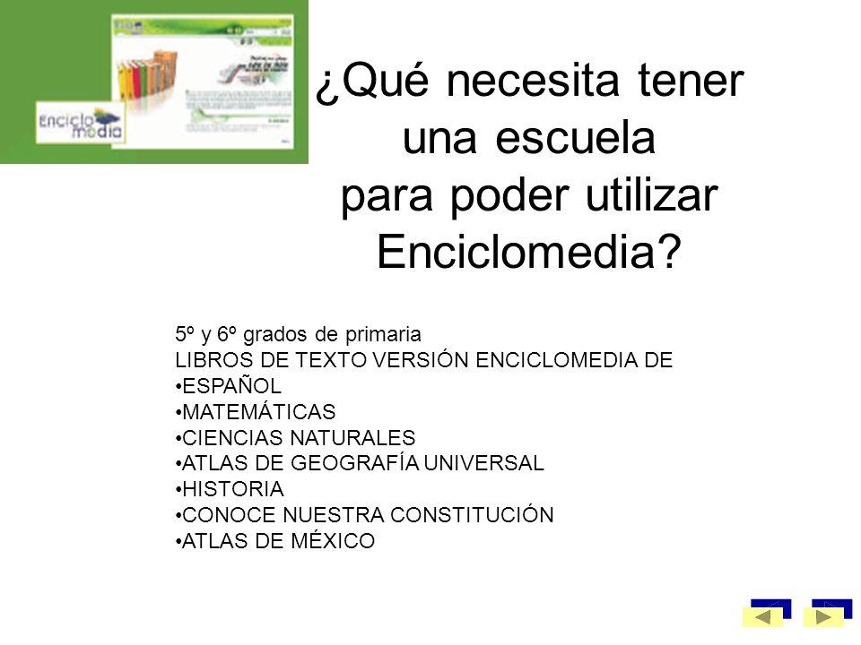 ¿Qué necesita tener una escuela para poder utilizar Enciclomedia
