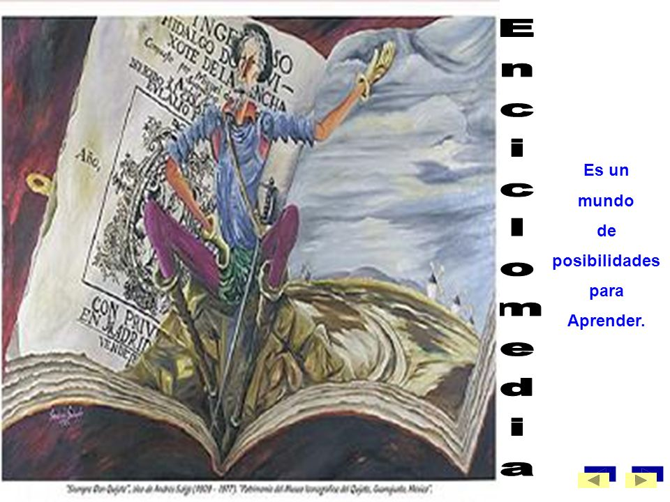 Es un mundo de posibilidades para Aprender. Enciclomedia