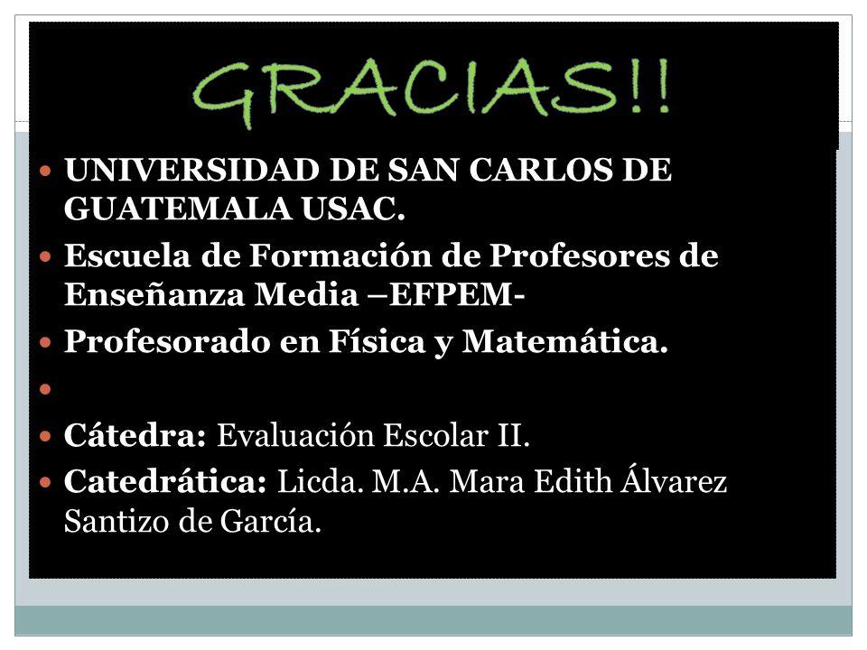 GRACIAS!! UNIVERSIDAD DE SAN CARLOS DE GUATEMALA USAC.